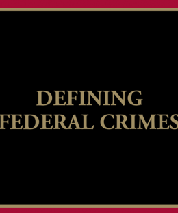 Defining Federal Crimes, by Daniel Richman
