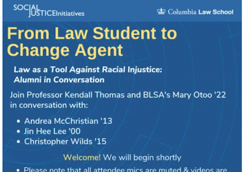 Event description of Social Justice Initiatives at Columbia Law School's From Law Student to Change Agent