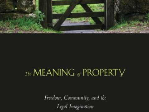 Cover of the book The Meaning of Property Freedom, Community, and the Legal Imagination by Jedediah Purdy