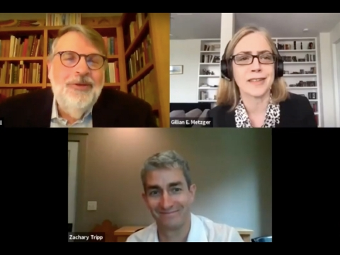 "A screenshot of the Zoom lecture ""The Administrative State Under Siege"" featuring professors Thoms Merrill, Gillian  Metzger, and Zachary Tripp"