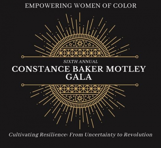 Empowering Women of Color Sixth Annual Constance Baker Motley Gala Cultivating Resilience From Uncertainty to Revolution