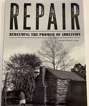 Book cover of Repair: Redeeming the Promise of Abolition, featuring a Black woman next to a small cabin.